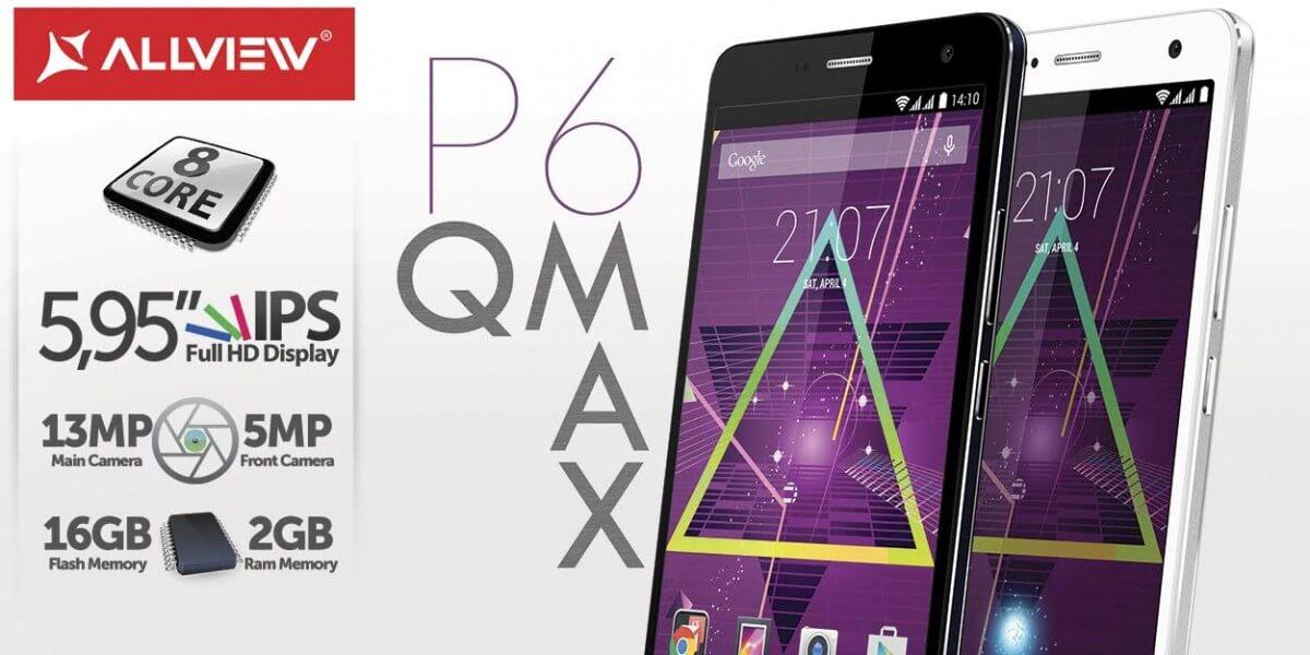 P6 Qmax de la Allview un nou telefon