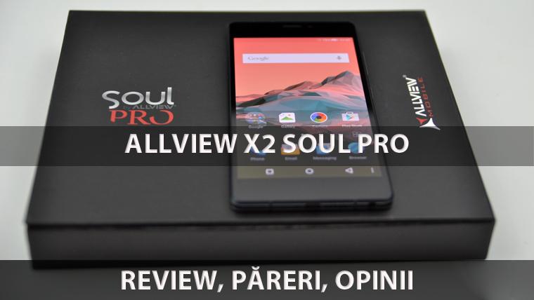 Review pentru Allview X2 Soul Pro
