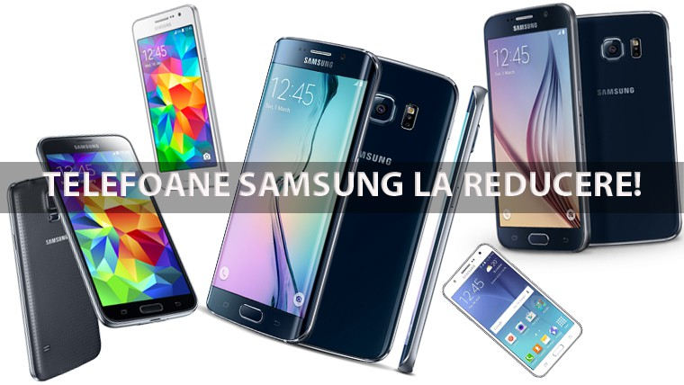 Telefoanele Samsung au reduceri!