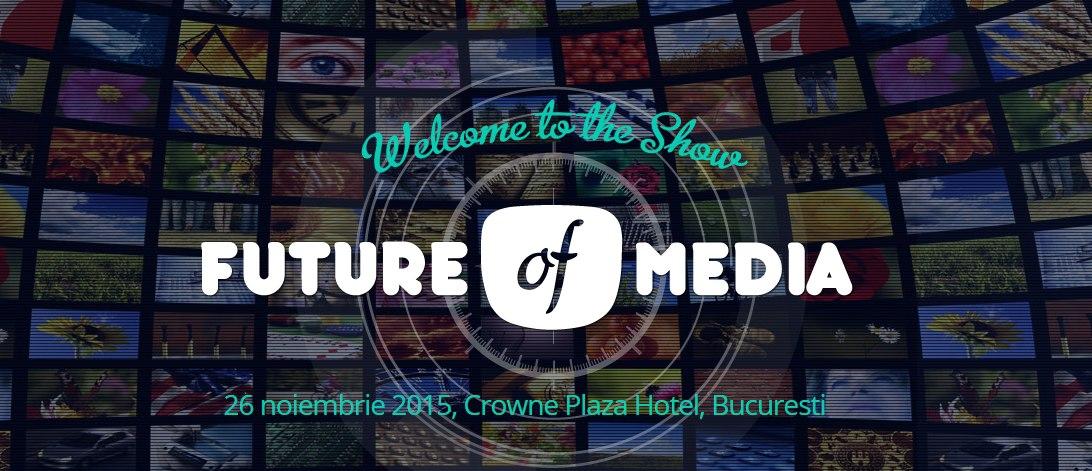 Evenimentul Future Of Media