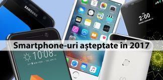 Smartphone-uri 2017